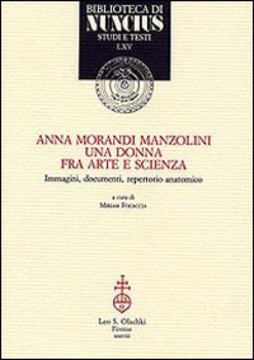 Anna Morandi Manzolini. Una donna fra arte e scienza. Immagini, documenti, repertorio anatomico - M. Focaccia | Jonathanterrington.com