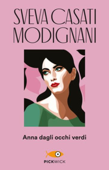 Anna dagli occhi verdi - Sveva Casati Modignani | Thecosgala.com