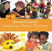 Annabel Karmel s Complete Party Planner