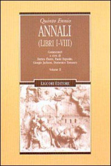Annali. 2.Libri 1-8 - Quinto Ennio  