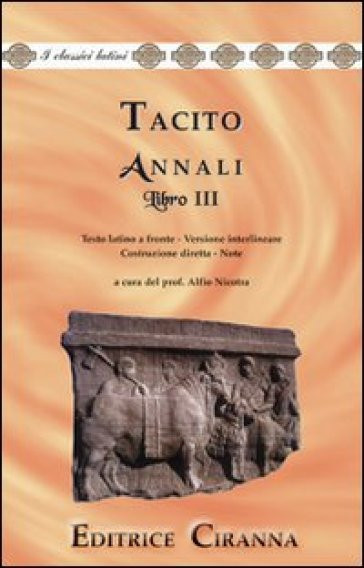 Annali. Ab excessu divi Augusti. Libro 3°. Versione interlineare. Testo latino a fronte - Publio Cornelio Tacito |
