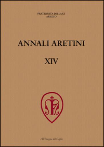 Annali Aretini. 14: La lavorazione del ferro nell'Appennino toscano tra medioevo ed età moderna (Arezzo, 2005) - Fraternita dei laici di Arezzo |