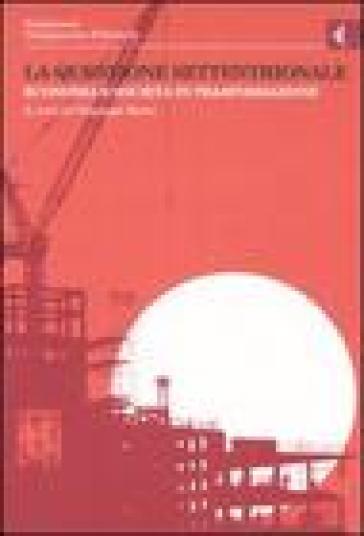 Annali della Fondazione Giangiacomo Feltrinelli (2005). La questione settentrionale. Economia e società in trasformazione - Giuseppe Berta | Thecosgala.com