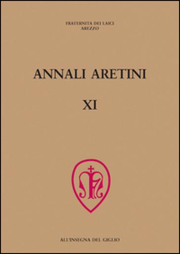 Annali aretini. 11. - Fraternita dei laici di Arezzo |