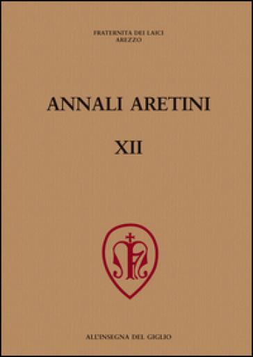 Annali aretini. 12. - Fraternita dei laici di Arezzo  
