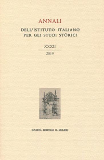 Annali dell'Istituto italiano per gli studi storici (2019). 32.