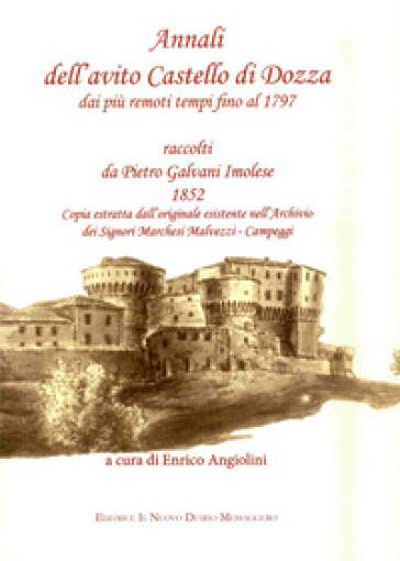 Annali dell'avito Castello di Dozza dai più remoti tempi fino al 1797 - Pietro Galvani |