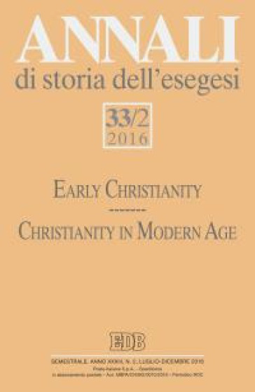 Annali di storia dell'esegesi (2016). 2: Early Christianity. Christianity in Modern Age