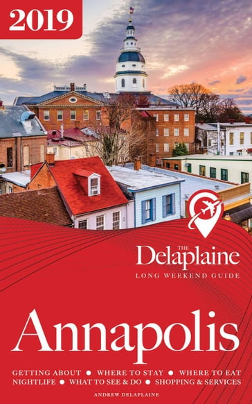Annapolis - The Delaplaine 2019 Long Weekend Guide