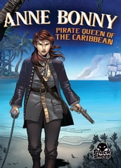 Anne Bonny: Pirate Queen of the Caribbean
