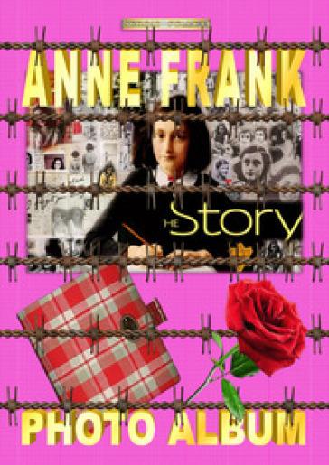Anne Frank. Photo album - Sergio Felleti  