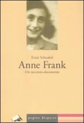 Anne Frank. Un racconto-documento