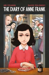 Anne Frank s Diary: The Graphic Adaptation