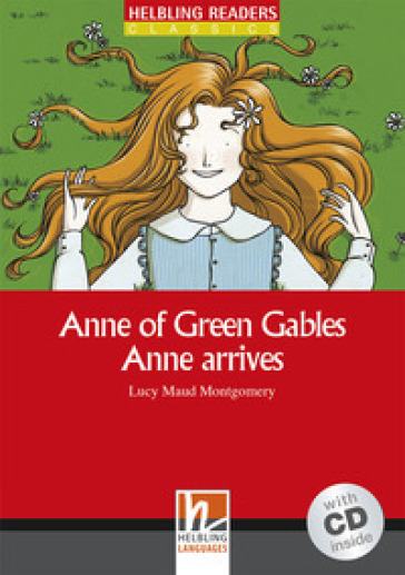 Anne of Green Gables. Anne arrives. Livello 2 (A1-A2). Con CD-Audio - Lucy Maud Montgomery | Ericsfund.org