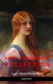 Anne of Green Gables Collection: Anne of Green Gables, Anne of the Island, and More Anne Shirley Books (EverGreen Classics)