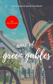 Anne of Green Gables : The Collection (2020 Edition)
