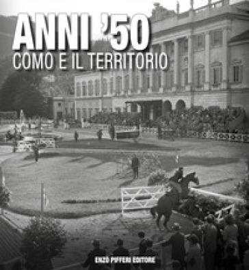 Anni '50 Como e il territorio - Bruno Profazio |