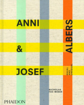 Anni & Josef Albers. Equal and Unequal. Ediz. illustrata