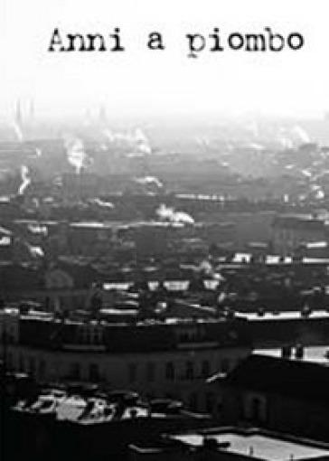 Anni a piombo - Alessandro Vichi | Kritjur.org
