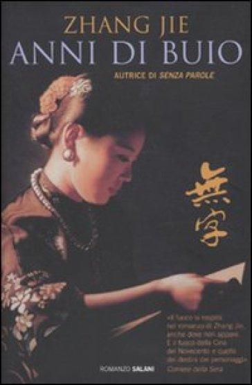 Anni di buio - Jie Zhang  