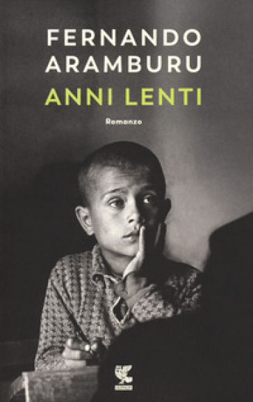 Anni lenti - Fernando Aramburu  