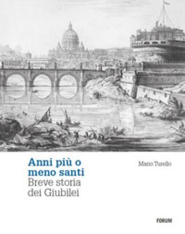 Anni più o meno santi - Mario Turello  