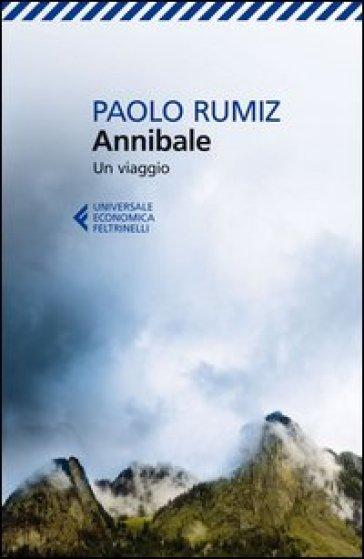 Annibale. Un viaggio - Paolo Rumiz |