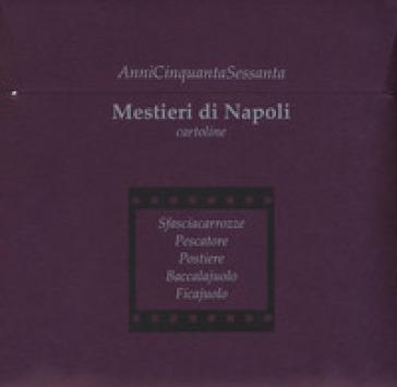Annicinquantasessanta mestieri di Napoli - R. Rizzo |