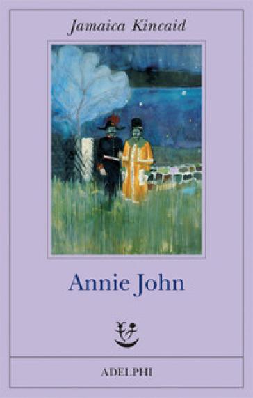 Annie John - Jamaica Kincaid |