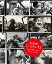 Annie Leibovitz. The early years 1970-1983. Ediz. italiana e spagnola
