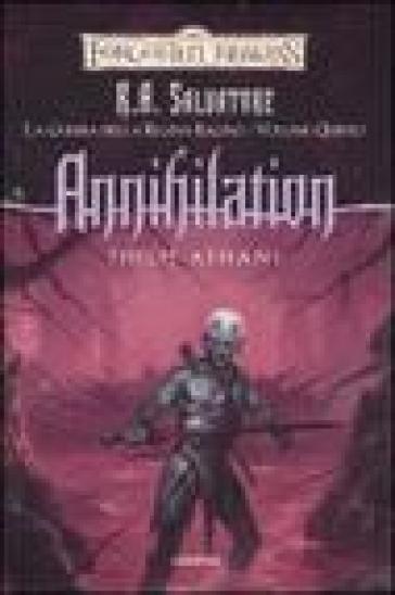 Annihilation. La guerra della Regina Ragno. Forgotten Realms. 5. - Philip Athans |