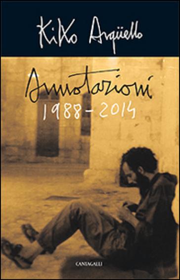 Annotazioni (1988-2014) - Kiko Arguello pdf epub