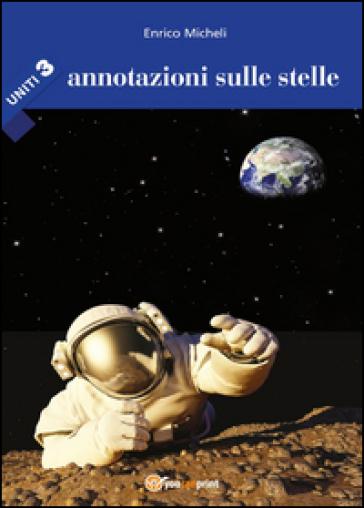 Annotazioni sulle stelle. Uniti. 3. - Enrico Micheli | Kritjur.org