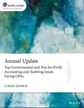 Annual Update: Top Governmental and Not-for-Profit Accounting and Auditing Issues Facing CPAs