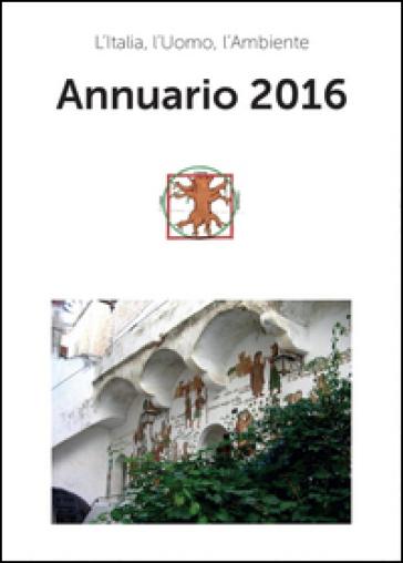 Annuario 2016 - l'Uomo  l'Ambiente L'Italia | Rochesterscifianimecon.com
