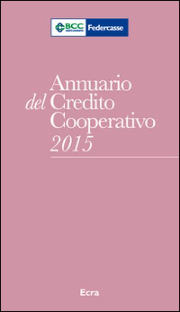 Annuario del Credito Cooperativo 2015. Con CD-ROM