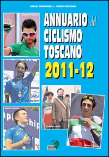 Annuario del ciclismo toscano 2011-12 - Carlo Fontanelli | Rochesterscifianimecon.com