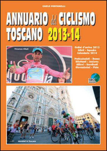 Annuario del ciclismo toscano 2013-14 - Carlo Fontanelli pdf epub