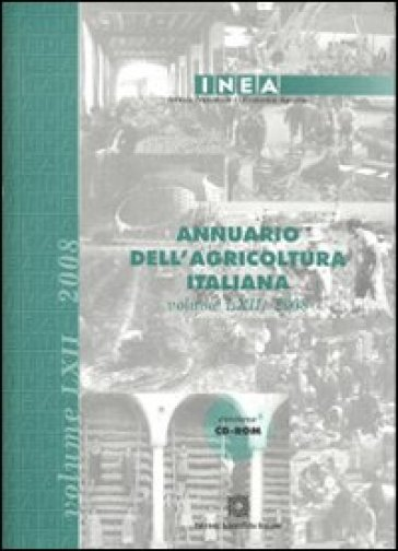 Annuario dell'agricoltura italiana 2008. Con CD-ROM