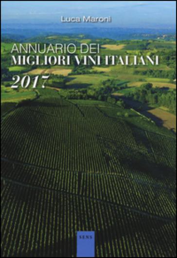 Annuario dei migliori vini italiani 2017 - Luca Maroni pdf epub