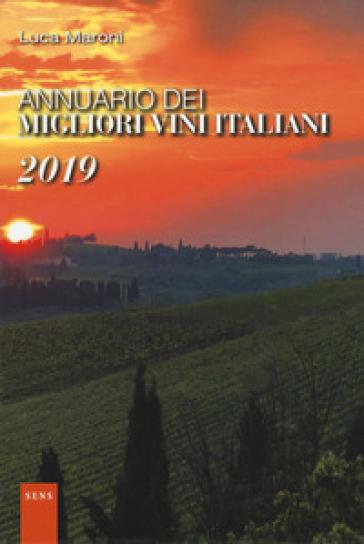 Annuario dei migliori vini italiani 2019 - Luca Maroni | Ericsfund.org