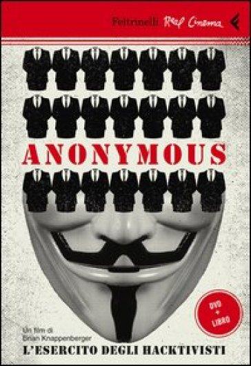 Anonymous. L'esercito degli hacktivisti. Con DVD - Brian Knappenberger |