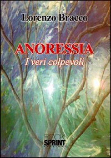 Anoressia. I veri colpevoli - Lorenzo Bracco |