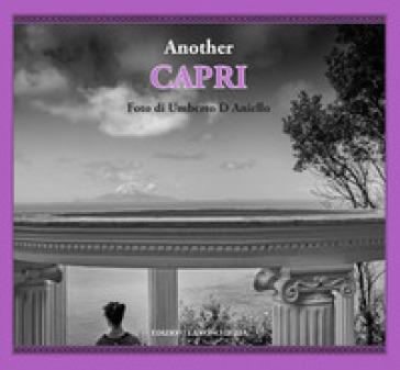 Another Capri. Ediz. italiana e inglese - Umberto D'Aniello  