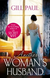 Another Woman s Husband: From the #1 bestselling author of THE SECRET WIFE a story of passion and a scandal that shook the Crown