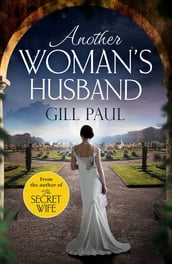 Another Woman s Husband: From the #1 bestselling author of The Secret Wife a sweeping story of love and betrayal behind the Crown
