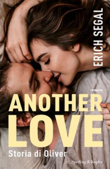 Another love. Storia di Oliver - Erich Segal |