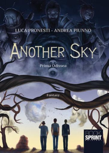 Another sky. Prima odissea - Luca Pronesti |
