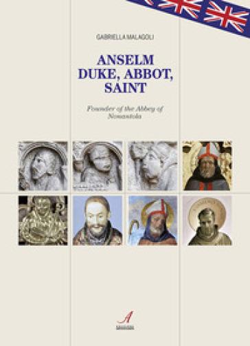 Anselm. Duke, abbot, saint - Gabriella Malagoli | Kritjur.org