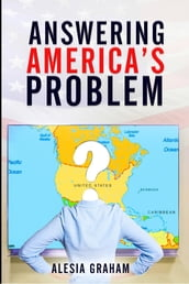 Answering America s Problem